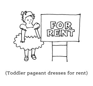 """A cartoon illustration of a toddler wearing a dress next to a for rent sign accompanies a Google search query that reads """"Toddler pagaent dresses for rent"""""""